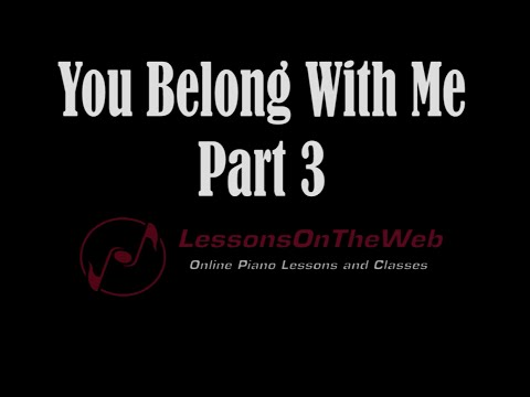 Learn You Belong With Me on Piano Part 3 - Song Tutorial - Special Video for Facebook Contest Winner
