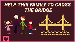 Brain Teaser 2 | Family & The Bridge