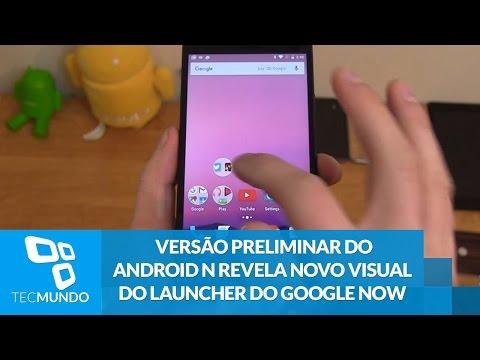Versão Preliminar Do Android N Revela Novo Visual Do Launcher Do Google Now