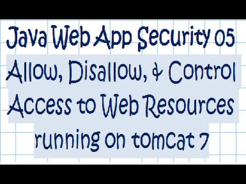 Security In A Java Web Application - Tutorial 05   (Tomcat 7 + Security Setup Options)