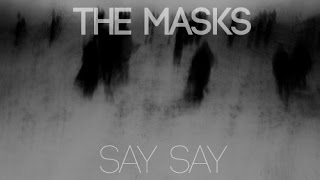 The Masks x Courtney Bennett - Say Say