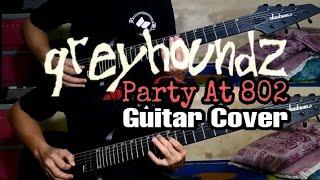 Greyhoundz - Party At 802 (Guitar Cover)