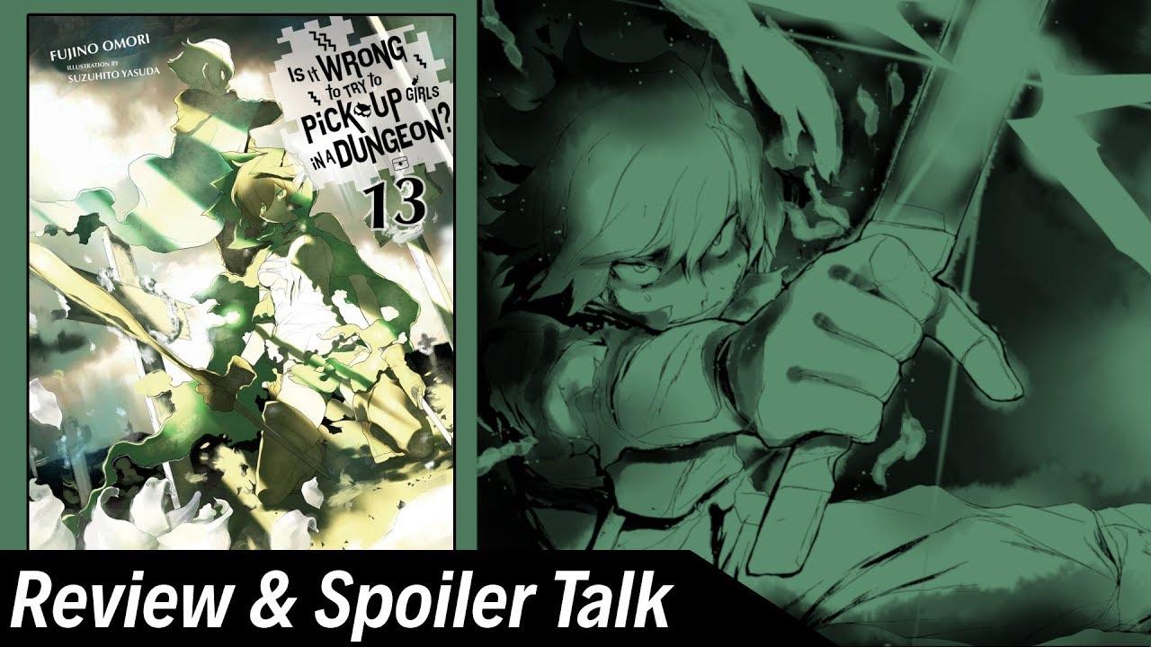 Rage and Despair - DanMachi LN Volume 13 Review + Spoiler Talk