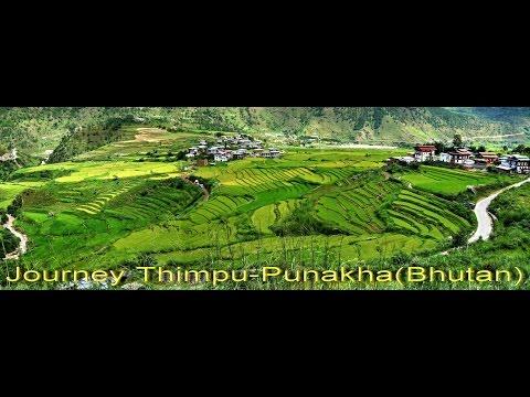 Journey--Thimpu  to  Punakha [ Bhutan ]