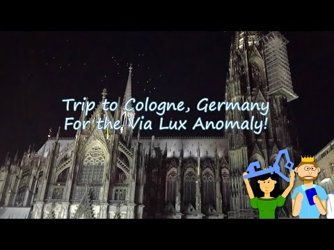 Trip to Cologne, Germany for the Via Lux Anomaly [Videoblog]
