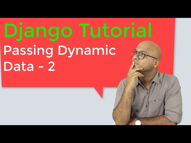 #13 Django tutorials   Passing Dynamic Data in Html - part 2