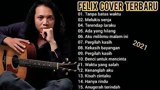 Download lagu FELIX FULL ALBUM TERBARU FELIX COVER TERBARU (FULL ALBUM)