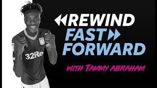 Rewind, Fast Forward: Tammy Abraham