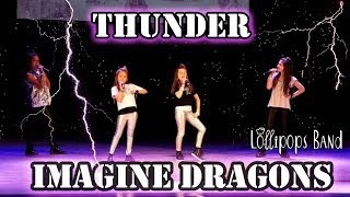 THUNDER - Imagine Dragons (cover by Lollipops Band) LIVE