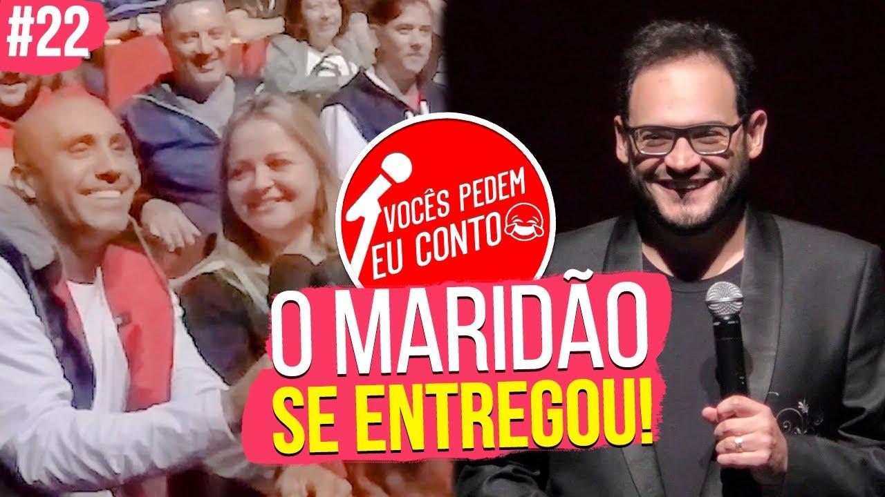 O MARIDÃO SE ENTREGOU!  - VOCÊS PEDEM EU CONTO. INDAIATUBA #22
