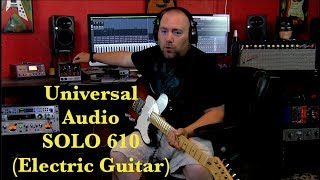 Universal Audio Solo 610 (Electric Guitar)
