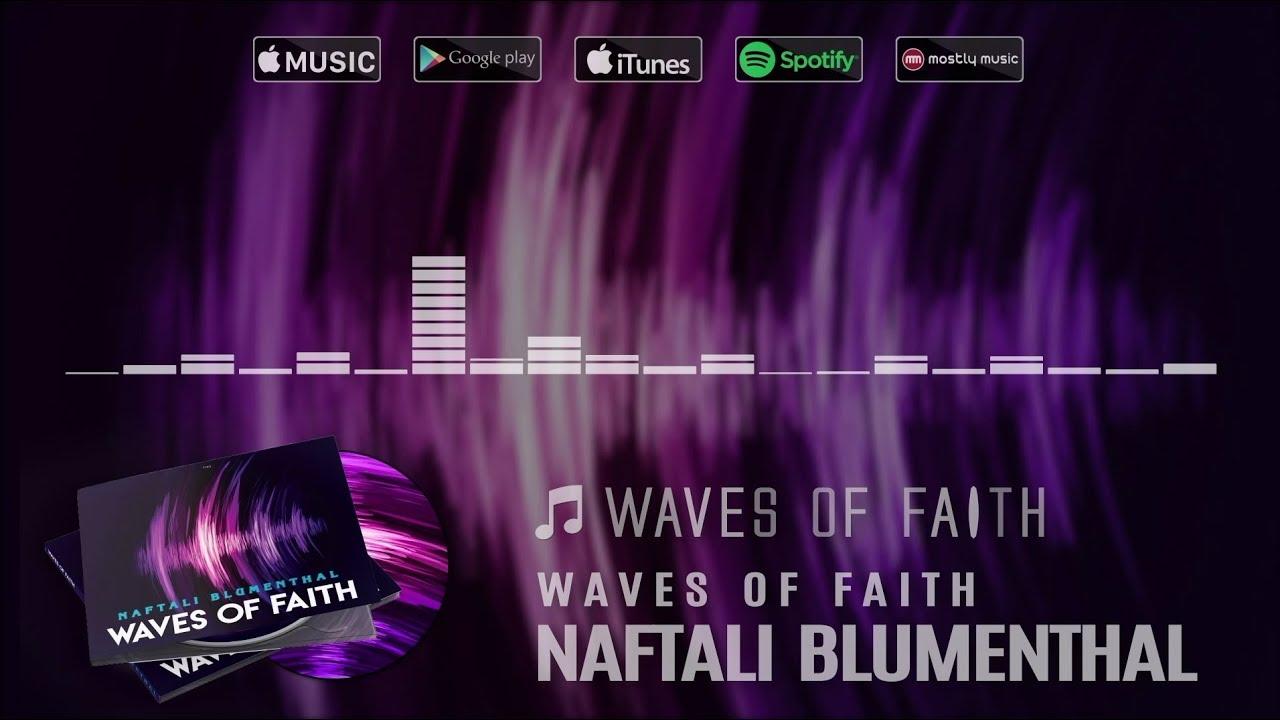 Naftali Blumenthal - Waves of Faith - Album Preview