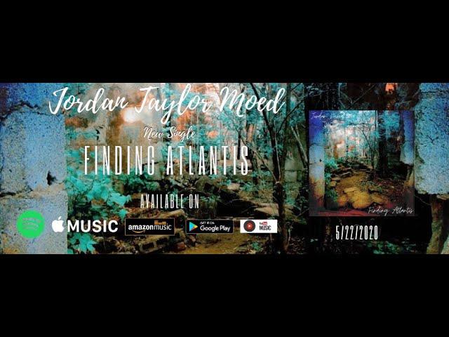 "Jordan Moed- ""Finding Atlantis"""