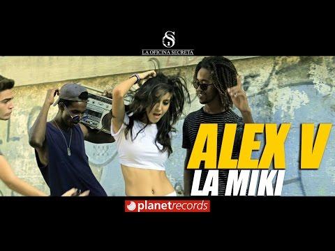 ALEX V - La Miki
