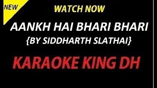 AANKH HAI BHARI BHARI - SIDDHARTH SLATHAI - KARAOKE VERSION | WATCH NOW:-