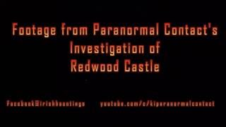 VISUAL EVIDENCE OF GHOSTS AT HAUNTED REDWOOD CASTLE