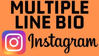 How to Add Multiple Lines to Instagram Bio - iPhone & Android Phones