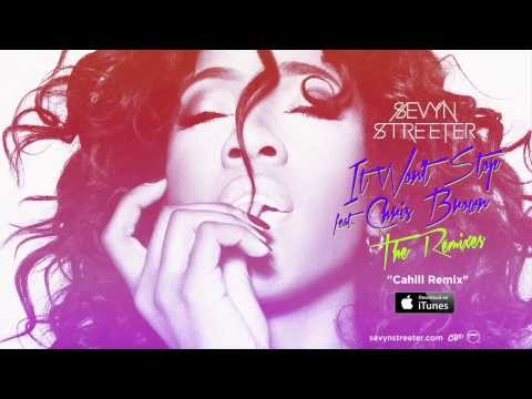 Sevyn Streeter - It Won't Stop ft. Chris Brown [Cahill Radio Edit]