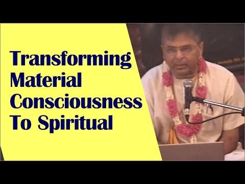 Transforming Material Consciousness To Spiritual -Charu Chandra Prabhu ISKCON Chowpatty