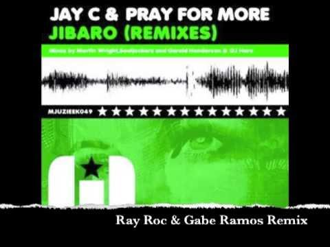 Jay C & Pray For More - Jibaro (Ray Roc & Gabe Ramos Remix)