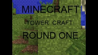Minecraft | TowerCraft: Round 1