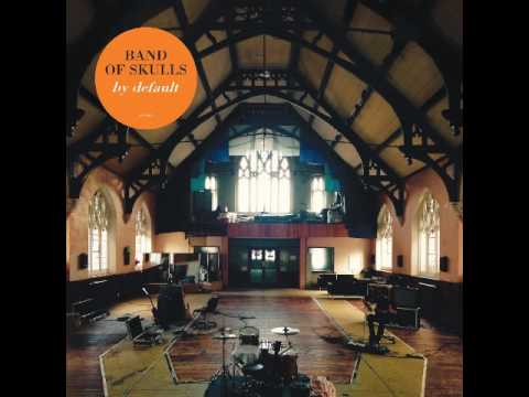 Band Of Skulls - In Love By Default