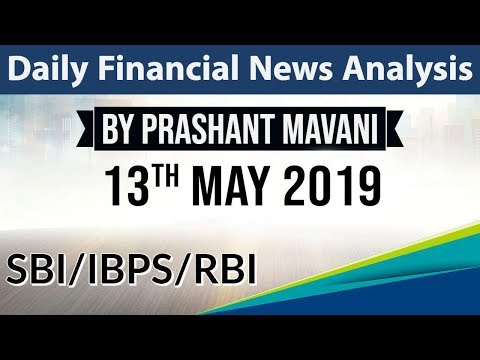 13 May 2019 Daily Financial News Analysis for SBI IBPS RBI Bank PO and Clerk
