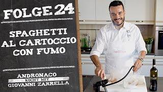 Andronaco kocht mit Giovanni Zarrella - Spaghetti al Cartoccio con Fumo - Folge 24
