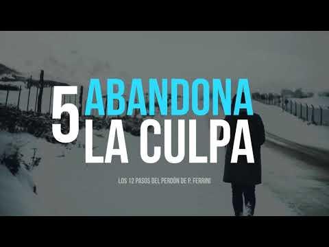 Abandona la Culpa [5/12] - Cómo Ser Feliz en la Vida - Por P. Ferrini