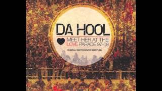 Da Hool - Meet Her at the Love Parade (Digital Switchover Bootleg) *FREE DOWNLOAD*