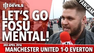 Let's Go Fosu-Mental! | Manchester United 1-0 Everton | FANCAM