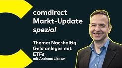 Markt-Update spezial: Nachhaltig Geld anlegen mit ETFs