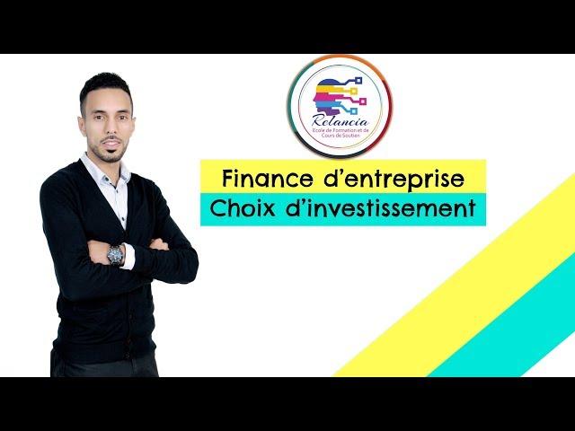 Finance d'Entreprise #EP01 Choix d'investissement