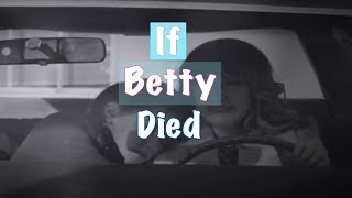Download If Betty Cooper Died! (Riverdale) | Sorry to my unknown lover : AU Mp3 and Videos