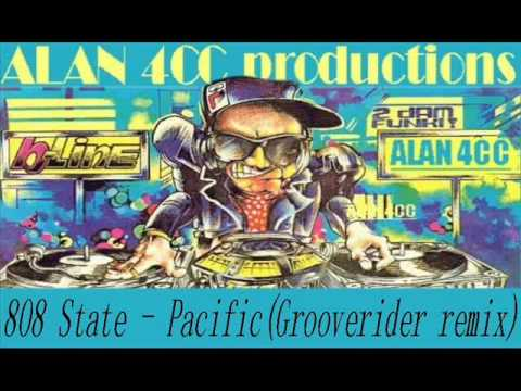808 State - Pacific(Grooverider remix)