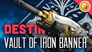 DESTINY Vault of Iron Banner! | Exotic Gameplay (Age of Triumphs)