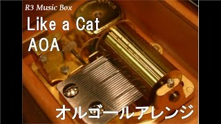 Like a Cat/AOA【オルゴール】