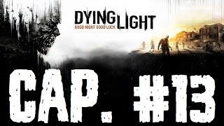 Dying Light | Let's Play en Español | Capitulo 13