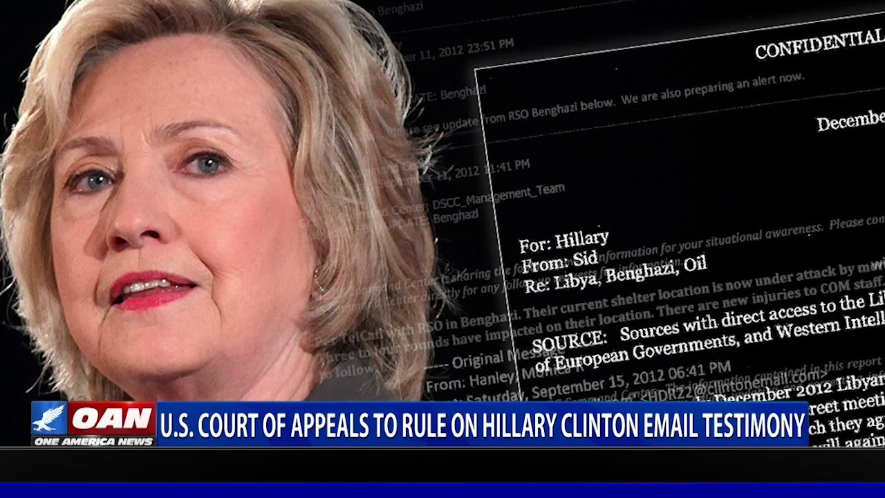 U.S. Court of Appeals to rule on Hillary Clinton email testimony