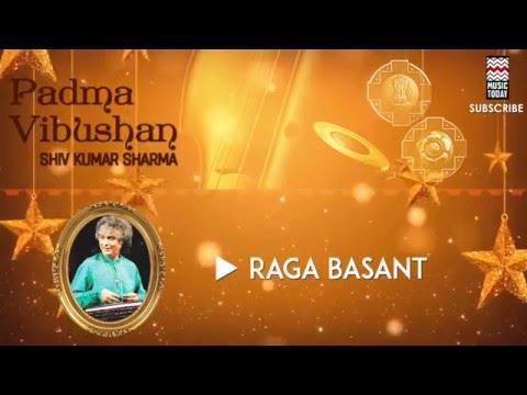 Raga Basant: Shiv Kumar Sharma (Album: Padma Vibhushan)