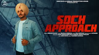 Soch Approach : Nirvair Pannu (Full Song) Latest Punjabi Song | Juke Dock