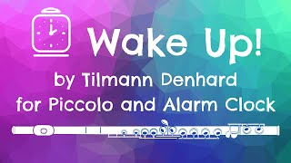 Wake up! for Piccolo and Alarm Clock by Tillmann Denhard