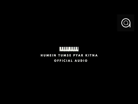 humein-tumse-pyar-kitna- -offical-audio- -latest-romantic-song- -hd-video- -arman-ali