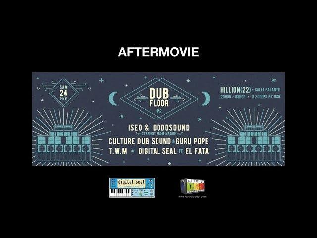 Dub Floor #2 - Espace Palante - Aftermovie