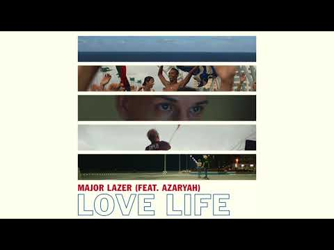 Major Lazer Feat. Azaryah - Love Life