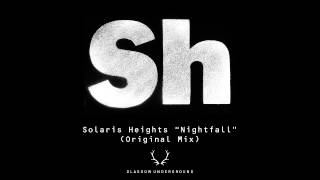 Solaris Heights - Nightfall (Original Mix) [Glasgow Underground]