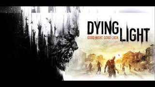 Скачать Dying Light Soundtrack OST Destination Game Finale Rais Tower