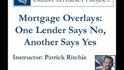 Mortgage Overlay One Lender Says No Another Says Yes