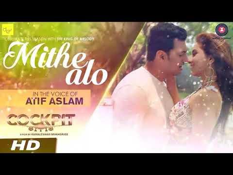 Atif Aslam New Song Mithe Alo (Full Song) | COCKPIT  Dev | Koel | Rukmini