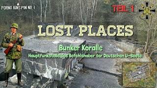 ★ Lost Places (Teil 1│Hochbunker Koralle - Die Hauptfunkstelle der Deutschen U-Boote│Regelbau T 750)